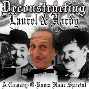«Deconstructing Laurel & Hardy» by Joe Bevilacqua