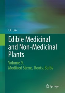 Edible Medicinal and Non Medicinal Plants: Volume 9, Modified Stems, Roots, Bulbs