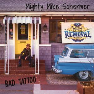 Mighty Mike Schermer - Bad Tattoo (2019)