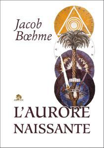 """Jacob Bœhme, """"L'aurore naissante"""""""