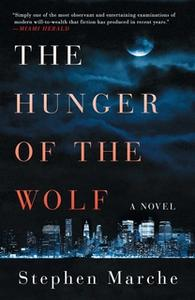 «The Hunger of the Wolf» by Stephen Marche