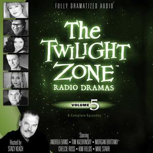 «The Twilight Zone Radio Dramas, Vol. 5» by Various Authors