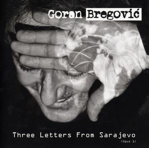 Goran Bregovic - Three Letters From Sarajevo (2017) {Universal Music 578 2234}