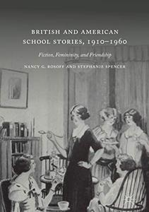British and American School Stories, 1910–1960: Fiction, Femininity, and Friendship