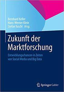 Zukunft der Marktforschung: Entwicklungschancen in Zeiten von Social Media und Big Data