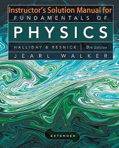 """Instructor Solution Manual for """"Fundamentals of Physics (9 Edition)"""""""
