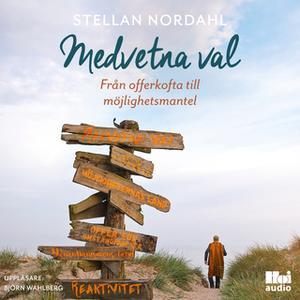 «Medvetna val - från offerkofta till möjlighetsmantel» by Stellan Nordahl
