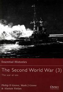 The Second World War (3) The War at Sea (Osprey Essential Histories 30)