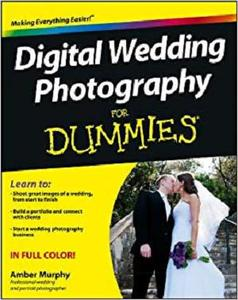 Digital Wedding Photography For Dummies [Repost]