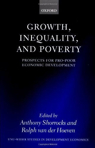 Growth, Inequality, and Poverty: Prospects for Pro-Poor Economic Development