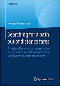 Searching for a path out of distance fares: A review of historical passenger railway pricing and an agent-based simulati