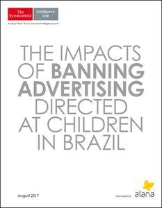 The Economist (Intelligence Unit) - The Impacts of Banning Advertising Directed at Children in Brazil (2017)