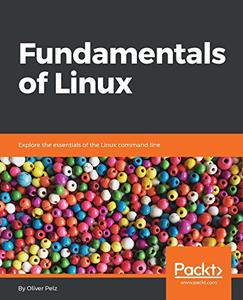 Fundamentals of Linux: Explore the essentials of the Linux command line