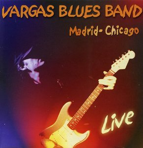 Vargas Blues Band - Madrid-Chicago: Live (En Directo) (2000)