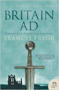 Britain AD: A Quest for Arthur, England and the Anglo-Saxons (Repost)