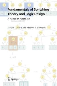 Fundamentals of Switching Theory and Logic Design: A Hands on Approach (Repost)