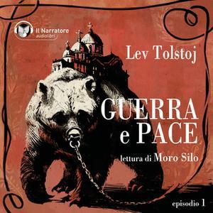 «Guerra e Pace - Libro I, Parte I - Episodio 1» by Lev Tolstoj