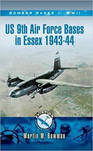 US 9th Air Force Bases in Essex 1943 - 44 (Aviation Heritage Trail Series)
