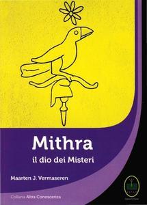 Maarten J. Vermaseren - Mithra il Dio dei Misteri (2018)