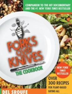 Forks Over Knives - The Cookbook: Over 300 Recipes for Plant-Based Eating All Through the Year (repost)