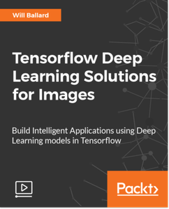 Tensorflow Deep Learning Solutions for Images