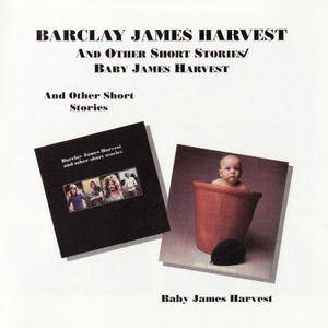 Barclay James Harvest -  And Other Short Stories & Baby James Harvest (1995)