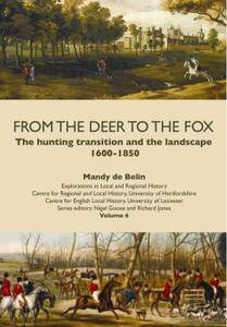 From the Deer to the Fox: The Hunting Transition and the Landscape, 1600-1850