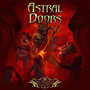 Astral Doors - Worship or Die (2019)