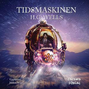 «Tidsmaskinen» by H.G. Wells