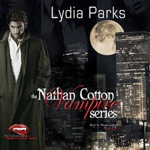«The Nathan Cotton Vampire Series» by Lydia Parks