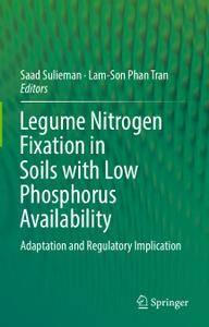 Legume Nitrogen Fixation in Soils with Low Phosphorus Availability: Adaptation and Regulatory Implication