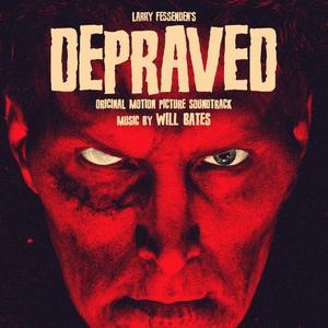 Will Bates - Depraved (Original Motion Picture Soundtrack) (2020) [Official Digital Download]