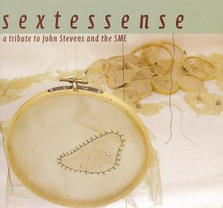Sextessense - A Tribute To John Stevens And The SME (2006)