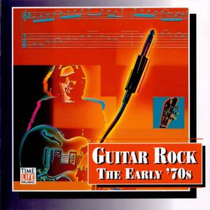 Time Life - Guitar Rock - The Early 70`s