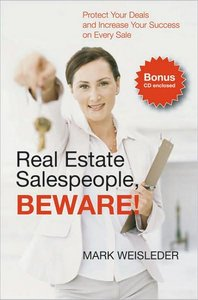 Real Estate Salespeople, Beware!: Protect Your Deals and Increase Your Success on Every Deal
