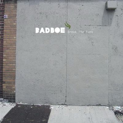 Badboe - Break the Funk (2009)