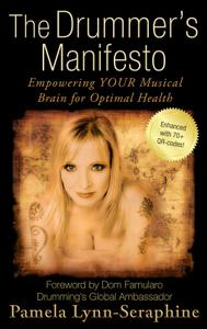 The Drummer's Manifesto: Empowering Your Musical Brain for Optimal Health