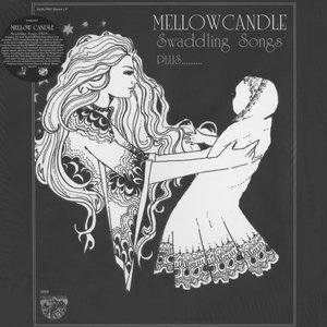 Mellow Candle - Swaddling Songs Plus… (1972-2011) UK 180g Pressing - 2 LP+2 EP/FLAC In 24bit/96kHz
