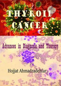 """Thyroid Cancer: Advances in Diagnosis and Therapy"" ed. by Hojjat Ahmadzadehfar"