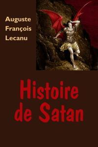 """Auguste François Lecanu, """"Histoire de Satan"""""""