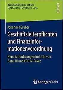 Geschäftsleiterpflichten und Finanzinformationenverordnung: Neue Anforderungen im Licht von Basel III und CRD IV-Paket