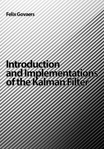 """Introduction and Implementations of the Kalman Filter"" ed. by Felix Govaers"
