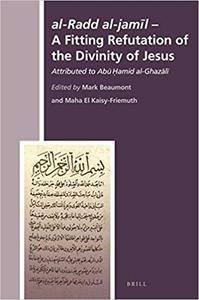 Al-radd Al-jamil- a Fitting Refutation of the Divinity of Jesus