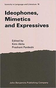 Ideophones, Mimetics and Expressives