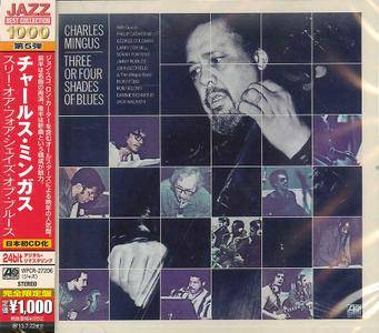 Charles Mingus - Three or Four Shades of Blues (1977) {2013 Japan Jazz Best Collection 1000 Series  WPCR-27206}