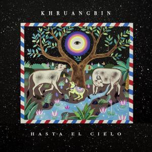 Khruangbin - Hasta El Cielo (2019)