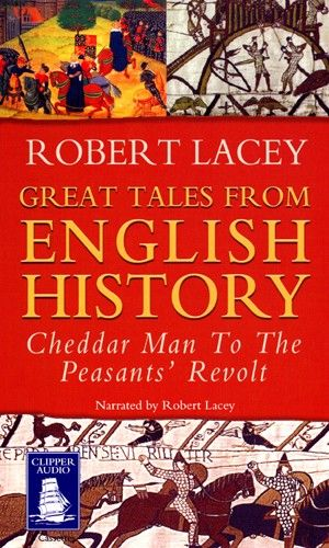 Great Tales from English History, Volume One (Audiobook)