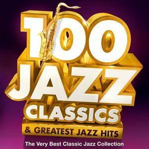 VA - 100 Jazz Classics & Greatest Jazz Hits (2013)