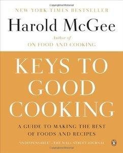 Keys to Good Cooking: A Guide to Making the Best of Foods and Recipes (Repost)
