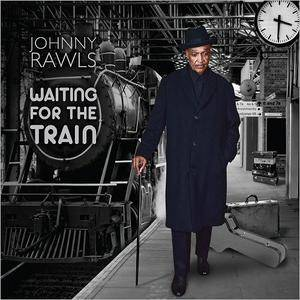 Johnny Rawls - Waiting For The Train (2017)